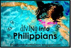 Diving into Philippians -great family study!