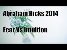 Abraham Hicks 2014 ペ Difference Between Fear And Intuition - YouTube