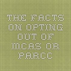 The Facts on Opting Out of MCAS or PARCC