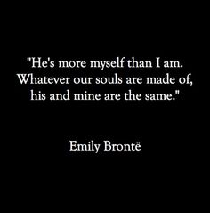 Wuthering Heights and the words that make my heart still :) Great Quotes, Quotes To Live By, Inspirational Quotes, Super Quotes, The Words, Emily Bronte Quotes, Jane Eyre Quotes, Jane Austin Quotes, Emily Brontë