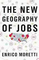 The new geography of jobs by Enrico Moretti @ 331.109 M81 2012