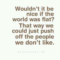 Flat world... :)