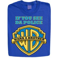 Stabilitees If You See Da Police, Warn a Brother Hip Hop Style Festival Funny T-shirts, Royal Blue, Medium