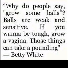 Thank you Betty White