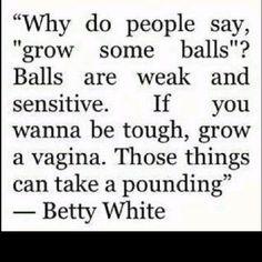 Thank you Betty White