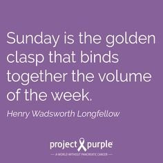 This Sunday we are reflecting on the week past and looking forward to what lies ahead! Wishing you all a lovely Sunday #projectpurple #sundayquote #pancreaticcancer