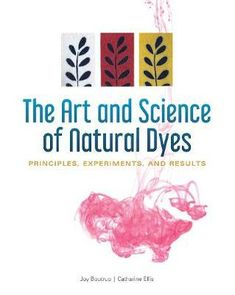 EPub The Art and Science of Natural Dyes: Principles, Experiments, and Results Author Joy Boutrup and Catharine Ellis New Books, Good Books, Cheap Books, Reading Online, Books Online, The Book, Writing, Education, Learning