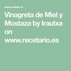 Vinagreta de Miel y Mostaza by Irautxa  on www.recetario.es
