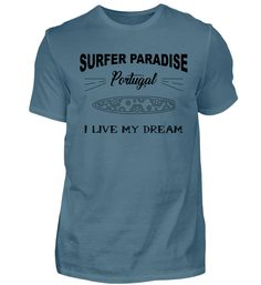 Surfer Surfing Portugal Live Dream T-Shirt