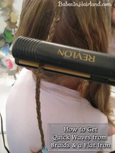 Get quick waves from braids and a flat iron - how have I not thought of this?
