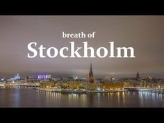 Breath of Stockholm timelapse 2015 - YouTube