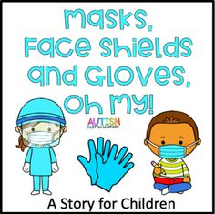 Masks, Face Shields and Gloves, Oh My! by Autism Little Learners Autism Classroom, Preschool Classroom, Future Classroom, Kindergarten, Classroom Ideas, 1st Day Of School, Beginning Of The School Year, Anxiety In Children, Young Children