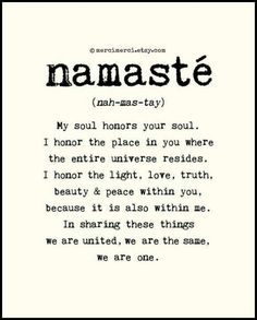 Namaste - do not say this just because it seems like the thing to say after a workout.  Think about what it means before using it offhandedly.