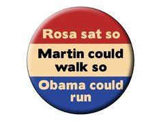 Rosa Sat Button - President Obama Rosa Parks MLK Pin Back  2.25 inch Badge. $2.99, via Etsy.