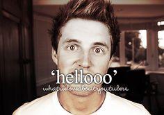 """... his """"hellooo"""""""