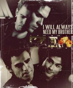 The Salvatores. Can't live without the other one.
