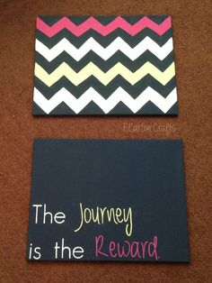 """The journey is the reward"" canvas. Chevron canvas. I love the colors!"
