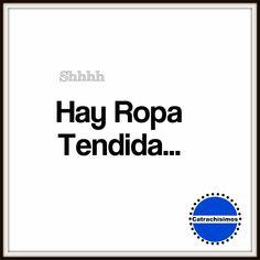 hay ropa tendida, hondureñismo , Honduras, frases hondureñas