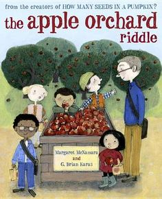 The Apple Orchard riddle by Margaret McNamara illustrated by Brian Karas