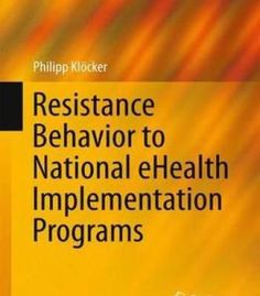 Resistance Behavior To National Ehealth Implementation Programs PDF