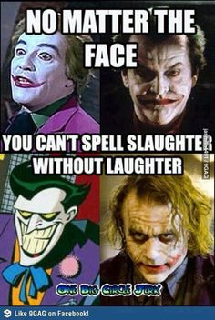 JOKER and his quote I guess :/