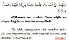 """""""Ya Allah, sesungguhnya aku memohon padaMu ilmu yang bermanfaat, rezeki yang baik dan amal yang diterima."""" (HR. Ibnu Majah)"""
