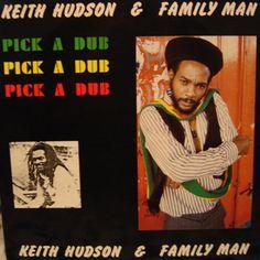 Keith Hudson & Family Man: Pick a Dub