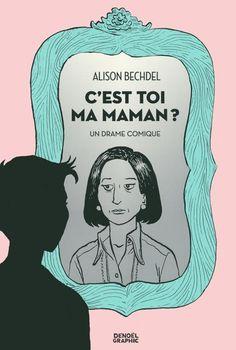 Rayon : Albums (Roman Graphique), Série : C'est toi ma Maman ? Un Drame Comique, C'est toi ma Maman ? Un Drame Comique (Cliquer pour agrandir)