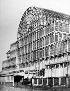 Cyrstal Palace Exhibition Building, London, constructed of cast iron & plate glass - 1854 to its destruction by fire in 1936. It is now being re-built.