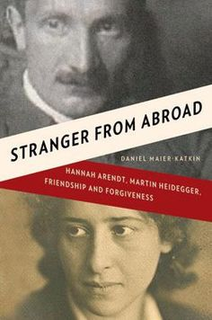 Stranger from Abroad I Love Books, Books To Read, This Book, Martin Heidegger, Meeting Of The Minds, Hannah Arendt, Great Thinkers, Biography, Nonfiction