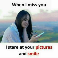 """Good Morning Romantic Images 2020 """" When I miss you I stare at your pictures and smile. Crazy Girl Quotes, Real Life Quotes, Bff Quotes, True Love Quotes, Reality Quotes, Romantic Love Quotes, Best Friend Quotes, Love Quotes For Him, Crush Quotes"""