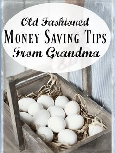 Old Fashioned Money Saving Tips From Grandma - There are actually a number of ways that people in the past saved money, and they're still applicable today!