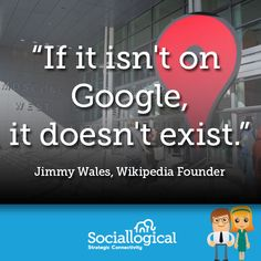 """""""If it isn't on Google, it doesn't exist"""" - Jimmy Wales, Wikipedia Founder Business Leadership Quotes, Jimmy Wales, Google"""