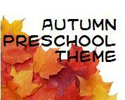A collection of ideas for a Fall or Autumn preschool theme.