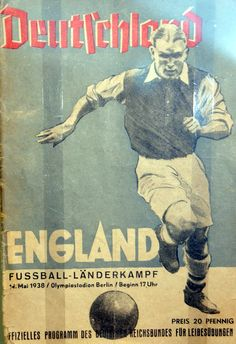 Germany 3 England 6 in May 1938 in Berlin. Programme cover for the Friendly International. Football Ticket, Retro Football, Football Design, Football Program, Vintage Football, Football Soccer, England Vs Germany, Germany Vs, Berlin Germany