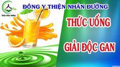 Thức uống giải độc gan trong tích tắc - giải độc gan chỉ cẩn thức uống v...