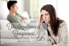 The Importance of Forgiveness :: LaToya shares the lessons she learned about forgiveness through her divorce. :: ManagingYourBlessings.com