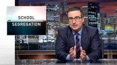 John Oliver Shares His Concern for the Troubling and Ongoing Practice of School Segregation