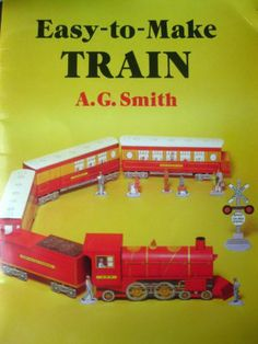 Easy-to-Make Train (Models & Toys) A. G. Smith      Price: $5.00