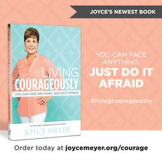 Face your fears! Living Courageously by Joyce Meyer #LivingCourageously~..I want this book!!
