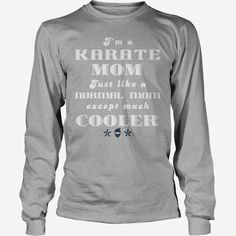 I am a karate mom just like a normal mom! Parents, Order HERE ==> https://www.sunfrog.com/TV-Shows/125648050-734359395.html?70559, Please tag & share with your friends who would love it, #birthdaygifts #jeepsafari #renegadelife