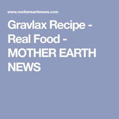 Gravlax Recipe - Real Food - MOTHER EARTH NEWS