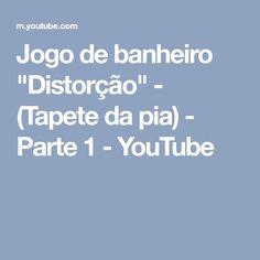 """Jogo de banheiro """"Distorção"""" - (Tapete da pia) - Parte 1 - YouTube"""