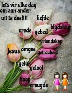 Deel dit elke dag uit Lekker Dag, Afrikaanse Quotes, Goeie Nag, Inspirational Bible Quotes, Motivational, Goeie More, Bible Prayers, Special Quotes, Quotes About God