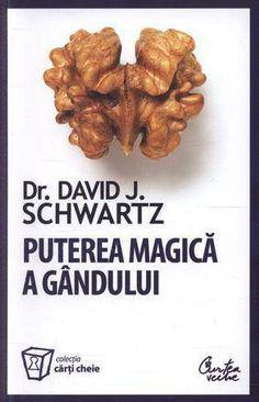 David J. Schwartz - Puterea magica a gandului. Carti Online, Osho Books, Daniel J, Color Psychology, Blog Images, Kids Education, Motivation Inspiration, Good Books, Amazing Books