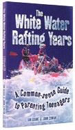 """This book is on our """"Must purchase list!"""" The White Water Rafting Years. A guidebook for parents!"""