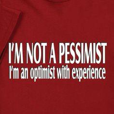 I'm Not a Pessimist Shirts - SkyMall