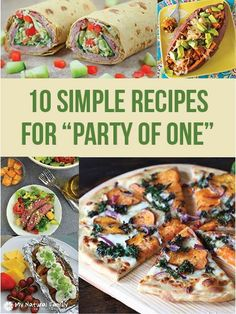 """Dinner , Party of One!"" - 10 Simple Recipes for One Person"