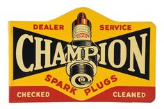 Lot:Champion Spark Plugs Tin Flange Sign., Lot Number:65, Starting Bid:$250, Auctioneer:Dan Morphy Auctions LLC, Auction:Champion Spark Plugs Tin Flange Sign., Date:04:00 AM PT - Jul 23rd, 2016