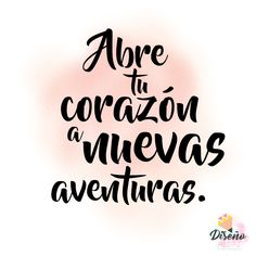 Open your heart to a new adventure Motivational Phrases, Inspirational Quotes, Images Lindas, Quotes En Espanol, Hiking Quotes, Mr Wonderful, Coffee And Books, Spanish Quotes, Spanish Memes